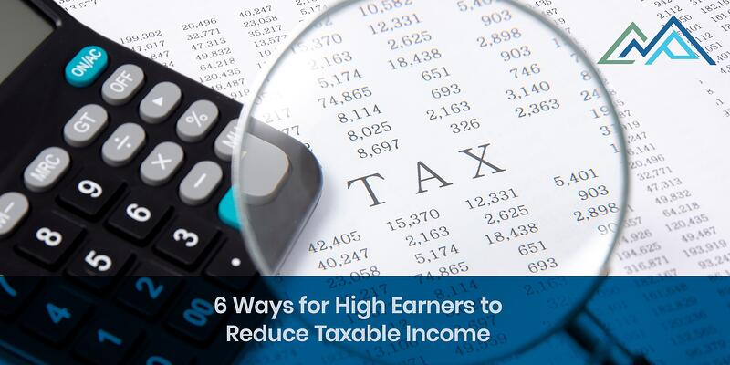 6-Ways-for-High-Earners-to-Reduce-Taxable-Income-Inside-Blog