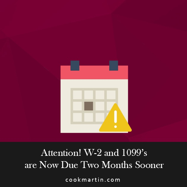 Attention! W-2 and 1099's are Now Due Two Months Sooner.jpg