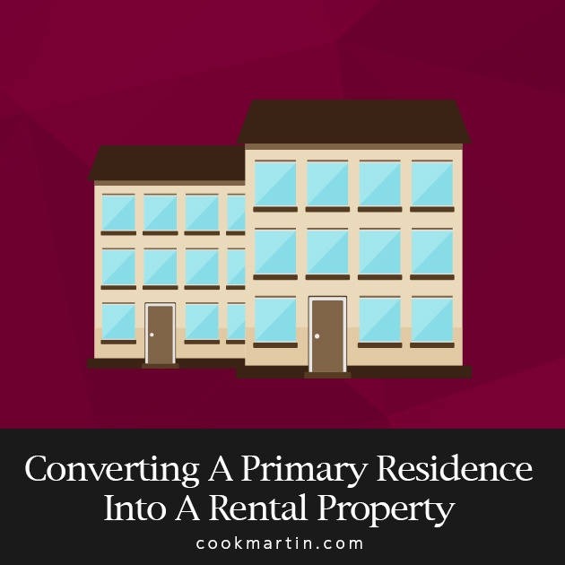 What If You Convert Your Rental Home Into Primary Residence