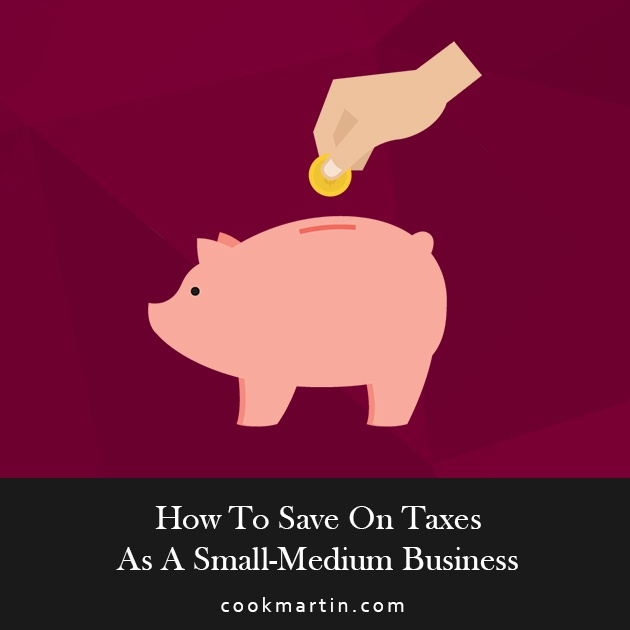 How_To_Save_On_Taxes_As_A_Small_Medium_Business.jpg