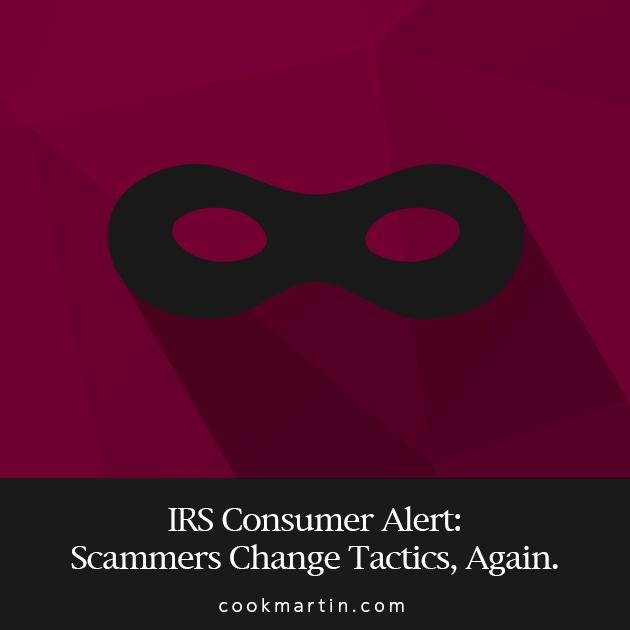 IRS_Consumer_Alert_Scammers_Change_Tactics_Again.jpg
