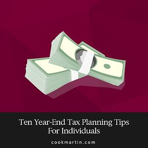 Ten Year-End Tax Planning Tips For Individuals