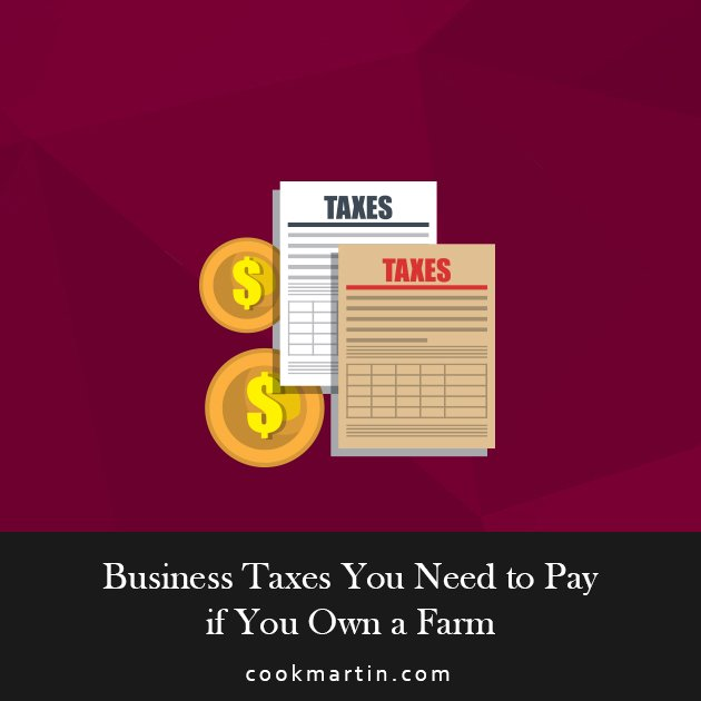 Business Taxes You Need to Pay if You Own a Farm