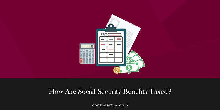 How Are Social Security Benefits Taxed