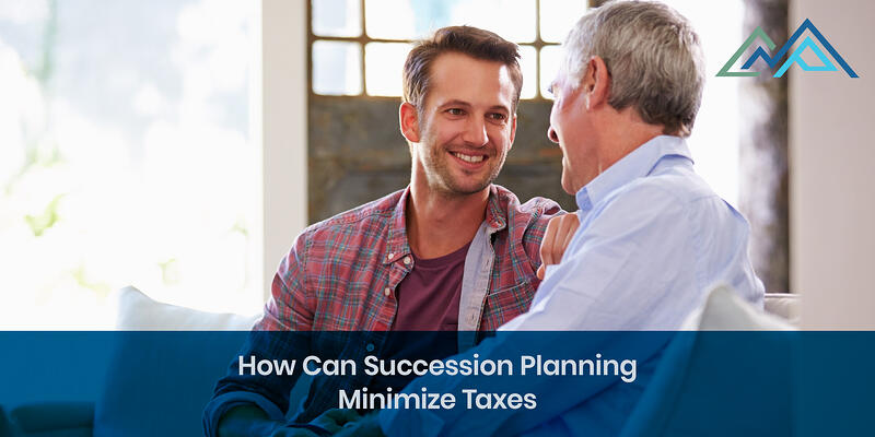 How Can Succession Planning Minimize Taxes - 1