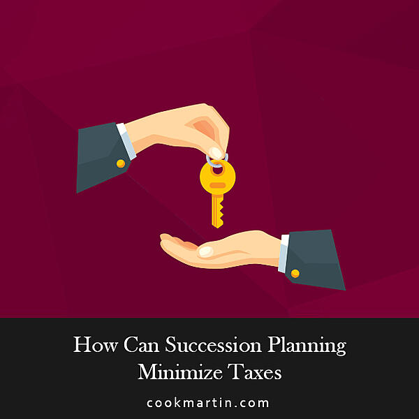 How Can Succession Planning Minimize Taxes