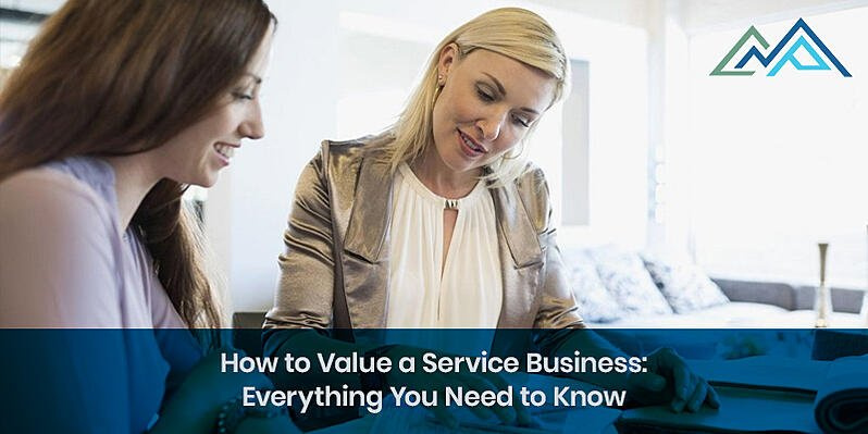 How to Value a Service Business Everything You Need to Know