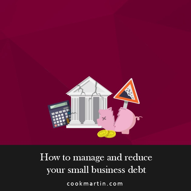 How to manage and reduce your small business debt