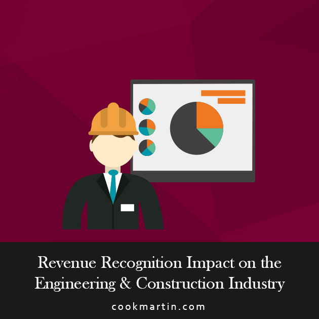 Revenue Recognition Impact on the Engineering & Construction Industry