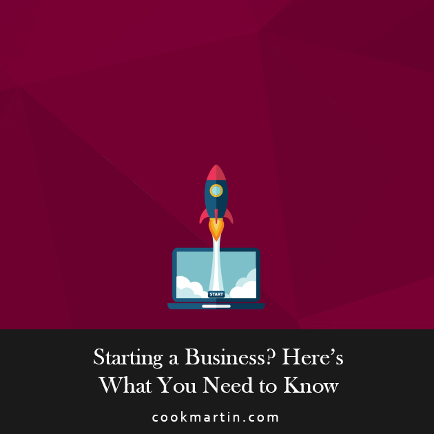 Starting a Business Heres What You Need to Know