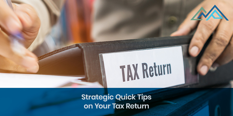 Strategic Quick Tips on Your Tax Return - 800PX - Inside Blog
