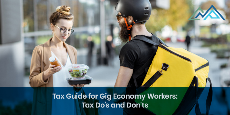 Tax Guide for Gig Economy Workers: Tax Do's and Don'ts
