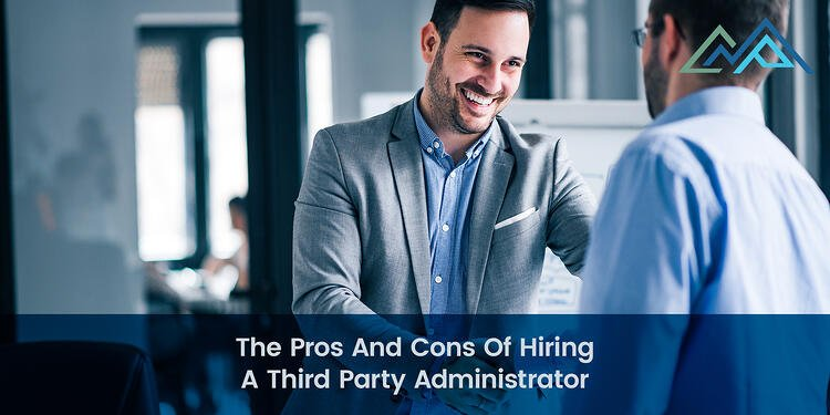 The Pros And Cons Of Hiring A Third Party Administrator - Inside Blog