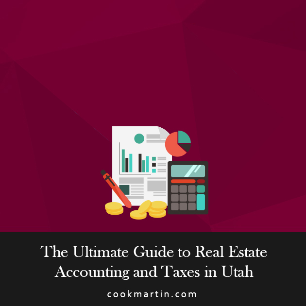 The Ultimate Guide to Real Estate Accounting and Taxes in Utah