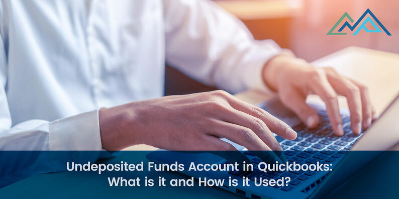 Undeposited Funds Account in Quickbooks What is it and How is it Used - 1-1