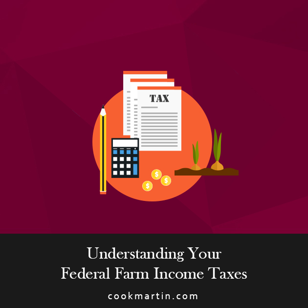 Understanding Your Federal Farm Income Taxes