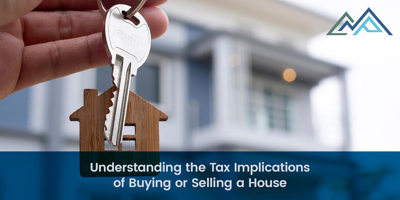 Understanding the Tax Implications of Buying or Selling a House