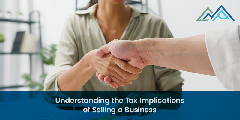 Understanding the Tax Implications of Selling a Business