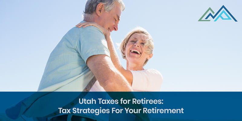 Utah-Taxes-for-Retirees-Tax-Strategies-For-Your-Retirement