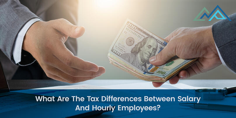 What Are The Tax Differences  Between Salary And Hourly Employees-1