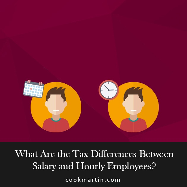 What Are the Tax Differences Between Salary and Hourly Employees.jpg
