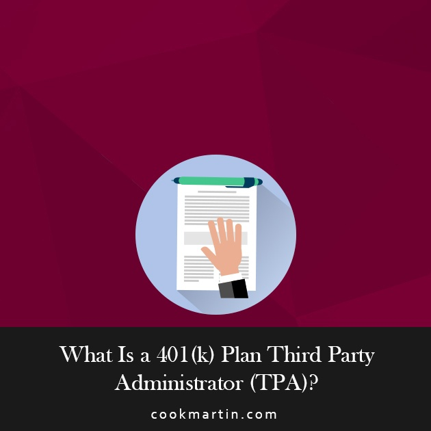 What Is a 401(k) Plan Third Party Administrator (TPA).jpg