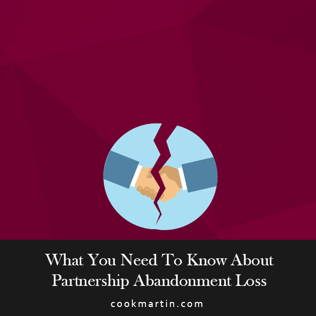 What You Need To Know About Partnership Abandonment Loss
