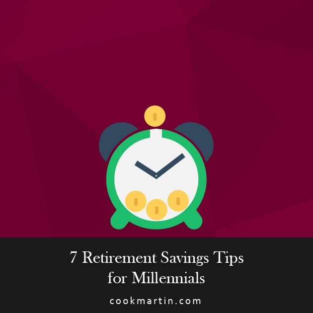 7 Retirement Savings Tips for Millennials