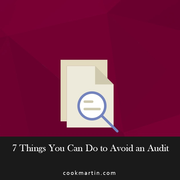 7 Things You Can Do to Avoid an Audit