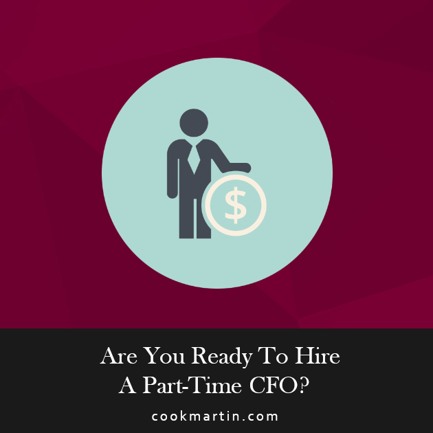 Are You Ready To Hire A Part-Time CFO?
