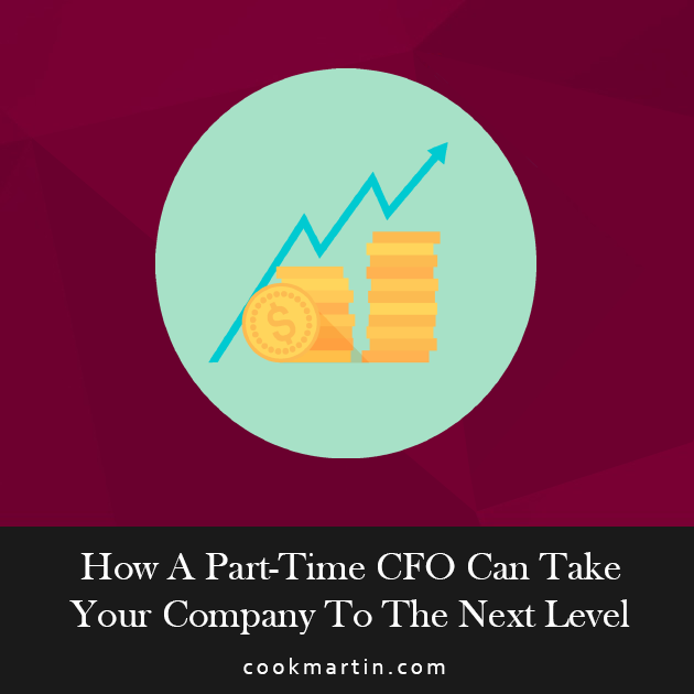 How A Part-Time CFO Can Take Your Company To The Next Level