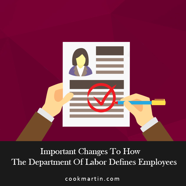 Important Changes To How The Department Of Labor Defines Employees
