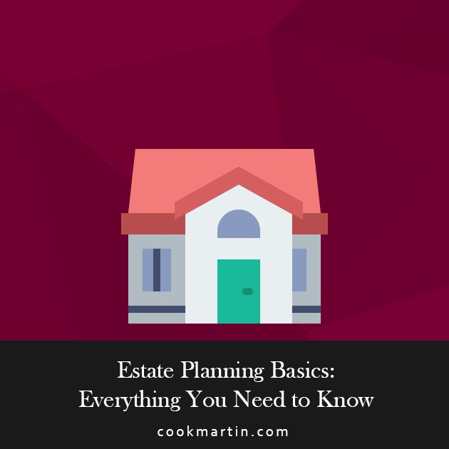 Estate Planning Basics: Everything You Need to Know