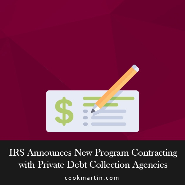 IRS Announces New Program Contracting With Private Debt Collection Agencies