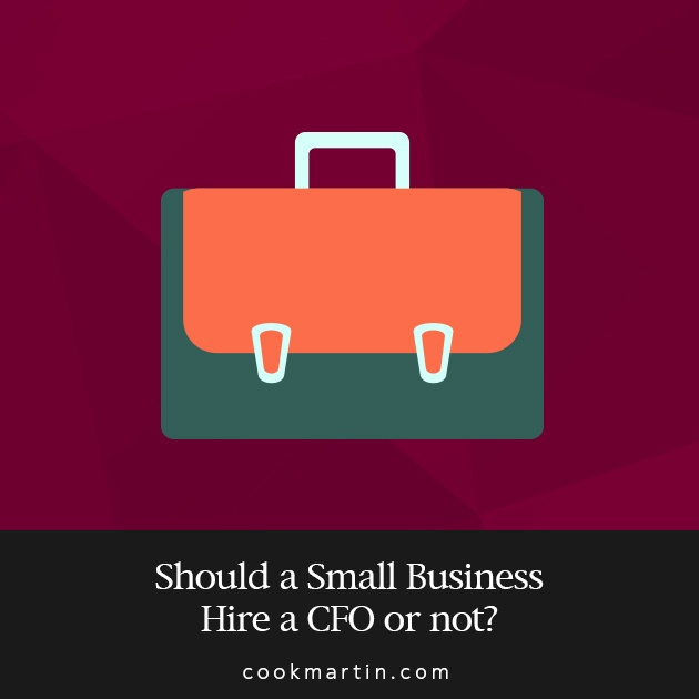 Should a Small Business Hire a CFO or Not?