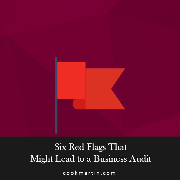 6 Red Flags That Might Lead to a Business Audit