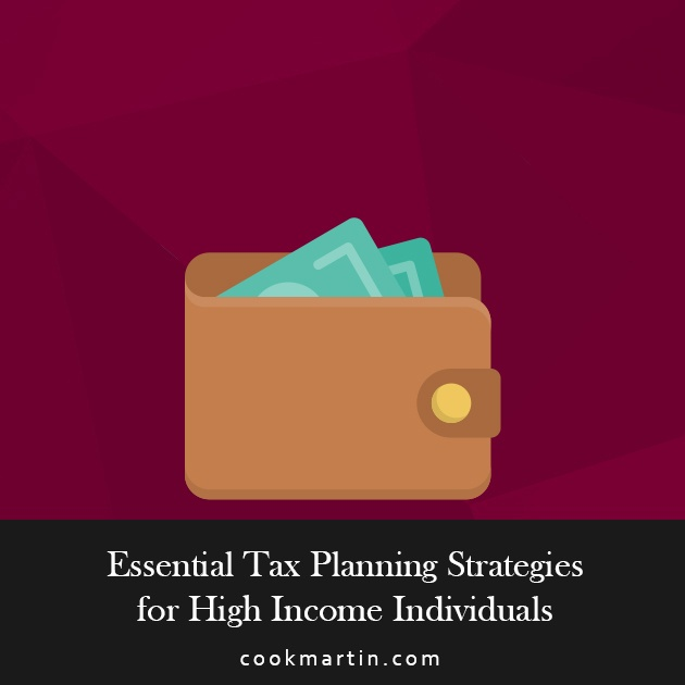 Essential Tax Planning Strategies for High Income Individuals