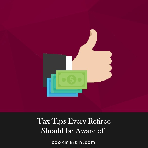 7 Tax Tips Every Retiree Should Be Aware Of