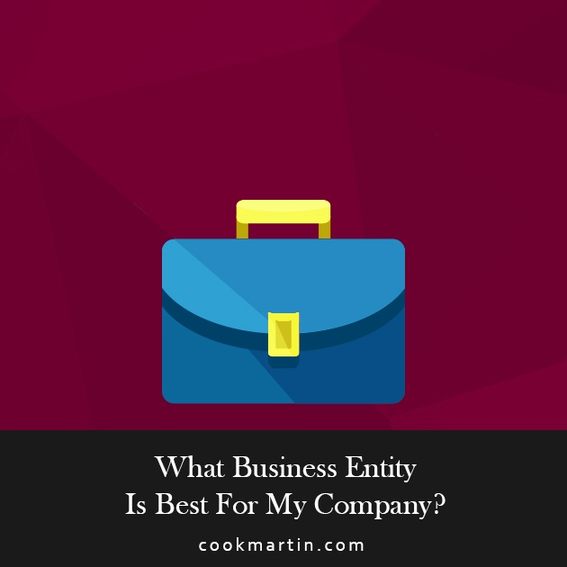 What Business Entity Is Best For My Company?