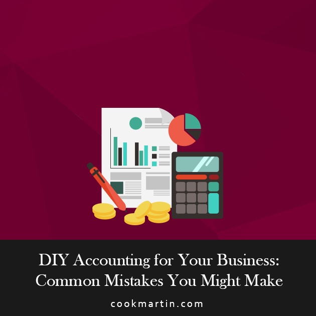 DIY Accounting for Your Business: Common Mistakes You Might Make