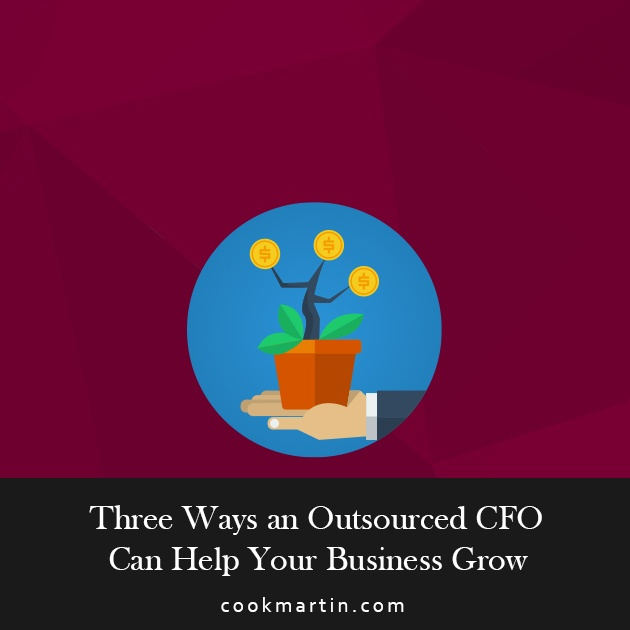 3 Ways an Outsourced CFO Can Help Your Business Grow